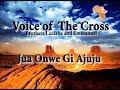 Gambar cover Voice of The Cross - Jua Onwe Gi Ajuju