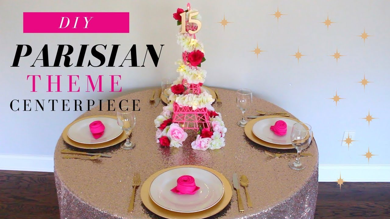 Diy Sweet 16 Quinceanera Party Decor Ideas Parisian Theme