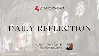 Daily reflection with Fr. Matt McCarthy - Sunday, March 7, 2021