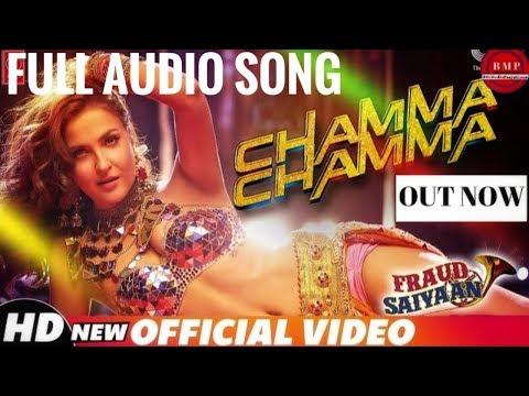 neha-kakkar:-chamma-chamma-audio-song- -fraud-saiyaan- -elli-avrram,-arshad- -tanishk,-ikka,romy