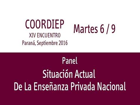 XIV Encuentro COORDIEP Parte 8 - Panel - Situación Actual De La Enseñanza Privada Nacional