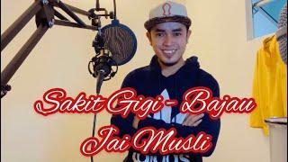 Download Sakit Gigi | Bajau Version - Jai Musli