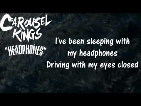Carousel Kings - Headphones (lyrics)