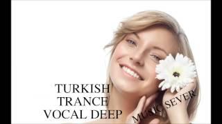 TRANCE VOCAL DEEP TURKİSH MİX