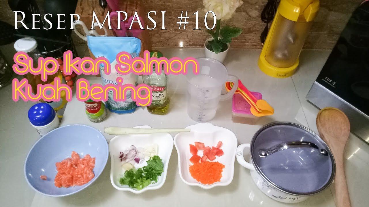 Resep Mpasi 10 Sup Ikan Salmon Kuah Bening Kuah Asam Usia 11