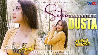 SHINTA ARSINTA - SETIA BERSELIMUT DUSTA [Official Musik Video] The Best Wahana Musik