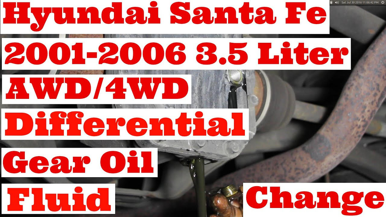 Hyundai Santa Fe 2001 2006 3 5 Liter Six Cylinder Awd 4wd Differential Gear Oil Fluid Change