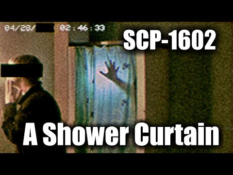 SCP-1602 A Shower Curtain | Object class Safe | Humanoid/Extradimensional/Transfiguration SCP