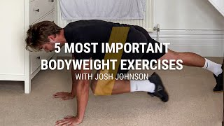 5 most important bodyweight exercises // with Josh Johnson