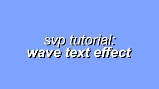 svp tutorial ~ wave text effect