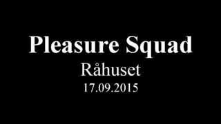 "Pleasure Squad "" I Dont Want to Know "" Live 17.09.2015"