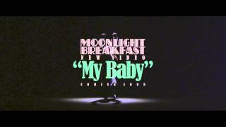 Moonlight Breakfast - My Baby (Teaser 3)