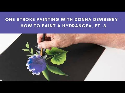 One Stroke Painting with Donna Dewberry – How to Paint a Hydrangea, Pt. 3 Blooms