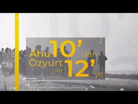 Ahu Özyurt Ile 10'dan 12'ye - 8 Ocak 2020 - Özden Zeynep Oktav - Aydın Sezer - Nedret Ersanel