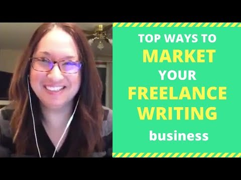 Top Ways to Market Your Freelance Writing Business