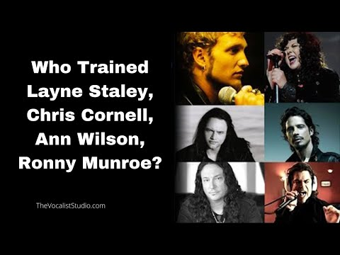 WHO TRAINED LAYNE STALEY, CHRIS CORNELL, GEOFF TATE, ANN WILSON?