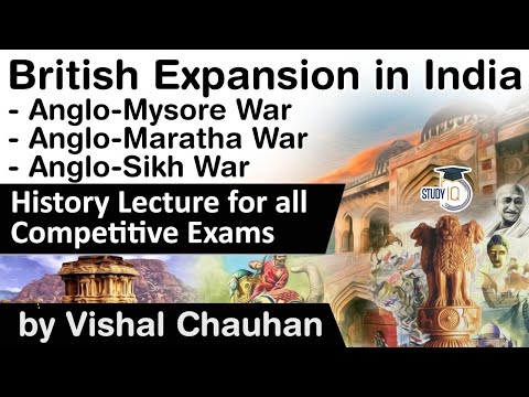 British Expansion in India - Anglo Mysore War, Anglo Maratha War and Anglo Sikh War explained