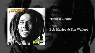 Time Will Tell Bob Marley The Wailers Kaya 1978.mp3