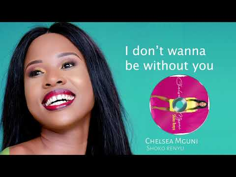Chelsea Mguni - Shoko renyu (Lyric video)