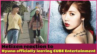 💬 Netizen reaction to Hyuna officially leaving CUBE Entertainment