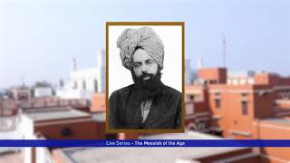 The Messiah of the Age LIVE from Qadian
