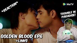 (OMG!!) Golden Blood รักมันมหาศาล Ep6 - REACTION