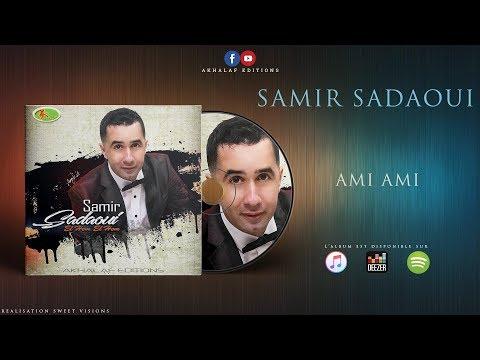 SAMIR SADAOUI 2018 ♫ AMI AMI (Official Audio)