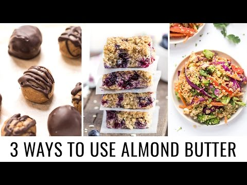 HOW TO USE ALMOND BUTTER | 3 healthy recipes