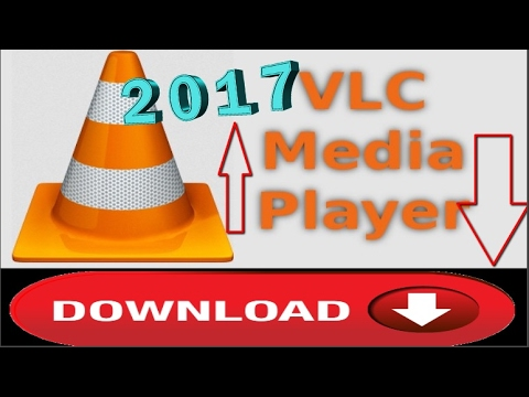 Download and Install VLC Media Player Full version free 2017