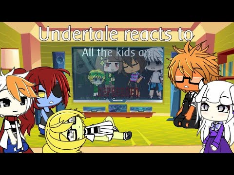Undertale Reacts To All Kids Are Depressed {Part 2?} (read Description Before Watching...)