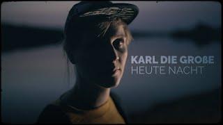 Karl die Große - Heute Nacht (Official Musicvideo)