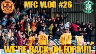 WE'RE BACK ON FORM!!! - MFC Vlog #26 - Motherwell vs Hibernian - 2019/20