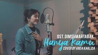 Hanya Kamu - OST. Dimsumartabak (Cover By Anda Khalida)