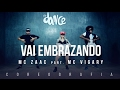 Vai Embrazando - MC Zaac part. MC Vigary - Coreografia | FitDance TV