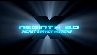 X Rebirth 2.0 Secret Service Missions Gameplay (PC HD)