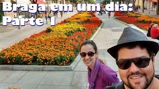 Baixar Braga em um dia: parte 1 | Canal Maximizar
