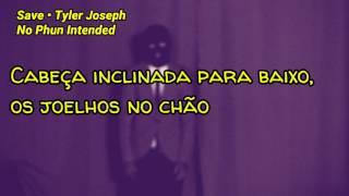 Save • Tyler Joseph (TRADUÇÃO)