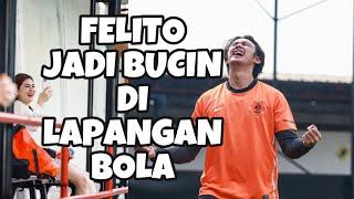 FELITO JADI BUCIN DI LAPANGAN BOLA HAHA | Felicya Angellista