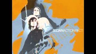 Sloan - Nothing Lasts Forever Anymore