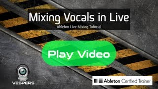Mixing Vocals - Ableton Live Tutorial
