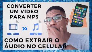 Como converter um vídeo para MP3 no Android ( Extrair o áudio ) | Dica Tec #6