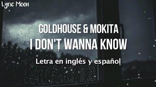 GOLDHOUSE & Mokita - I Don't Wanna Know (Lyrics) (Letra en inglés y español)