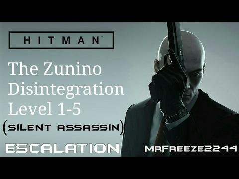 HITMAN - The Zunino Disintegration - Escalation - Level 1-5 - Silent Assassin