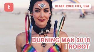 BURNING MAN 2018, I ROBOT ♡ NATALIE GLEBOVA & DEAN KELLY ● TRAVELBOOK ♥ BUCKET-LIST → TAKE #1