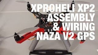 XProHeli XP2 Frame and Landing Gear Assembly, ESC Calibration, NAZA V2 GPS Wiring w/ Turnigy 9X