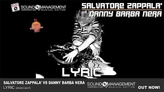 SALVATORE ZAPPALA' vs DANNY BARBA NERA - Lyric (HIT MANIA SPECIAL EDITION 2017)