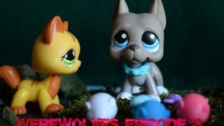 Lps: Werewolves (Episode #3 Bad things will Happen)