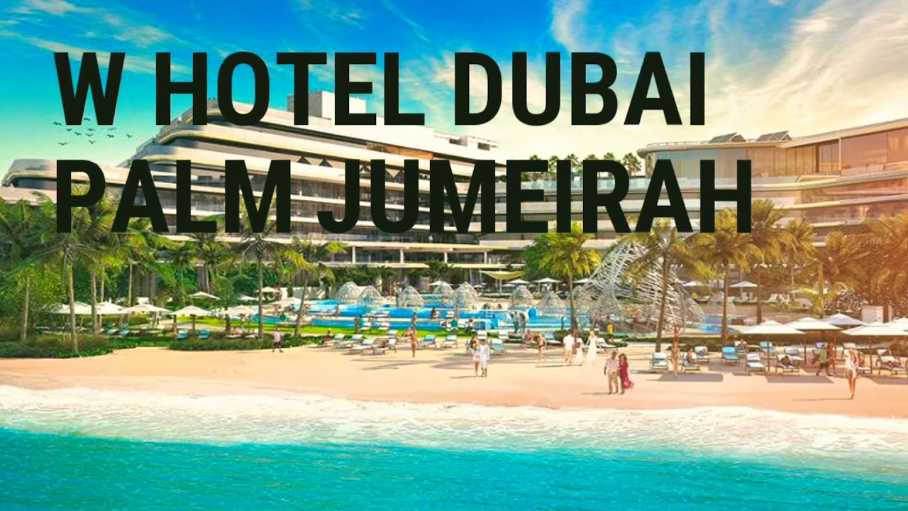 W Hotel Dubai Palm Jumeirah An Exclusive First Look Into The Brand New Resort Youtube