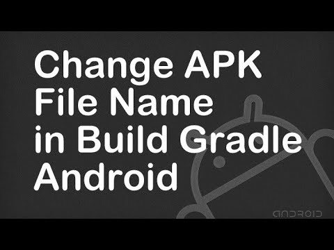 Change APK File Name in Build Gradle Android