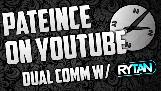 Patience On YouTube - Dual Commentary w/ Rytan